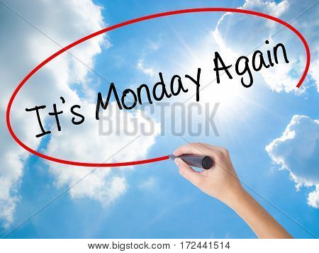 Woman Hand Writing It's Monday Again With Black Marker On Visual Screen
