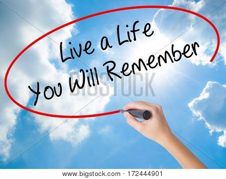 Woman Hand Writing Live A Life You Will Remember With Black Marker On Visual Screen