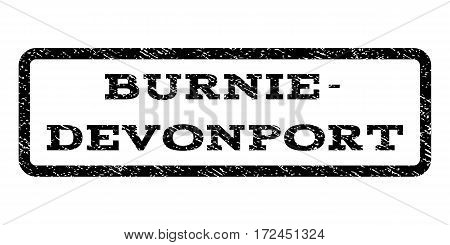 Burnie-Devonport watermark stamp. Text caption inside rounded rectangle frame with grunge design style. Rubber seal stamp with scratched texture. Vector black ink imprint on a white background.