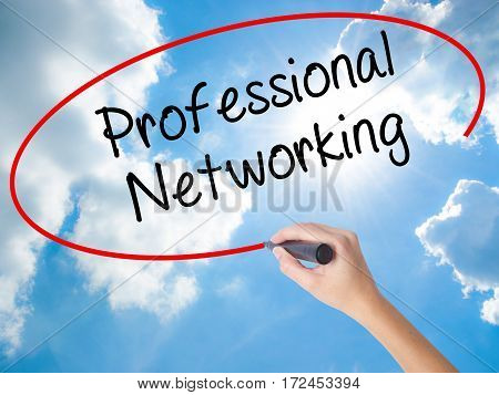 Woman Hand Writing Professional Networking With Black Marker On Visual Screen