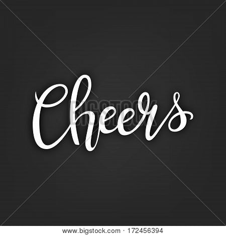 Cheers hand-drawn lettering decoration text on black background. Design template for greeting cards, invitations, banners, gifts, prints and posters. Calligraphic inscription in Vector EPS10.
