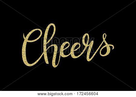 Cheers hand-drawn lettering decoration text with gold sparkles on black background. Design template for greeting cards, invitations, banners, gifts, prints and posters. Calligraphic inscription in Vector EPS10.