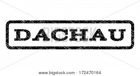 Dachau watermark stamp. Text tag inside rounded rectangle frame with grunge design style. Rubber seal stamp with dirty texture. Vector black ink imprint on a white background.