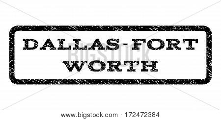 Dallas-Fort Worth watermark stamp. Text caption inside rounded rectangle with grunge design style. Rubber seal stamp with unclean texture. Vector black ink imprint on a white background.