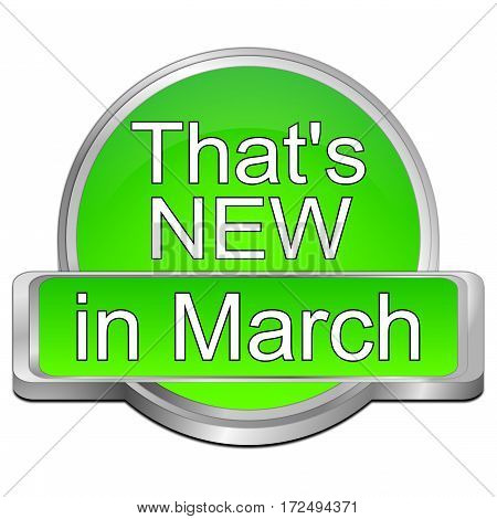 green That's new in March Button - 3D illustration