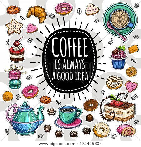 Coffee is always a good idea, pot, cup, coffee beans, cappuccino, coffee, sweets, cookies cake star, biscuit croissant tiramisu candies, donuts. Hand drawn design elements