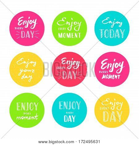 Slogan Enjoy every moment. Vector illustration on white background. Lettering. Enjoy every day. Graphics for t-shirts and stickers