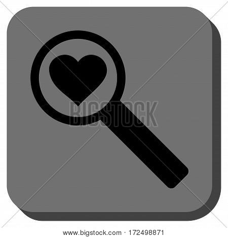 Find Love rounded button. Vector pictogram style is a flat symbol centered in a rounded square button black and gray colors.
