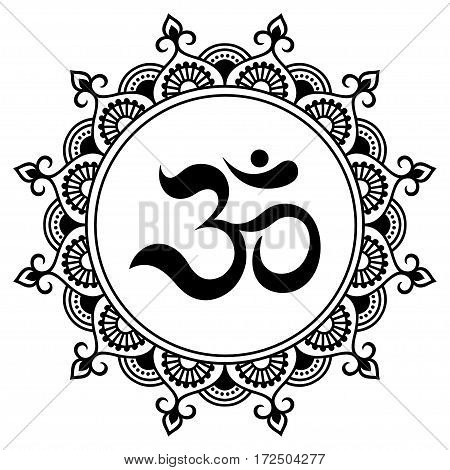 Vector henna tatoo mandala.OM decorative symbol. Mehndi style. Decorative pattern in oriental style. Coloring book page.