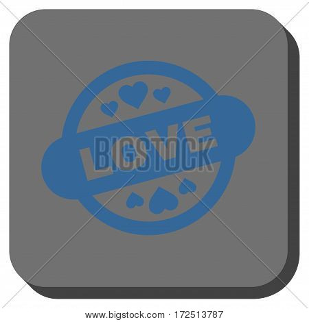 Love Stamp Seal interface toolbar button. Vector pictogram style is a flat symbol centered in a rounded square button cobalt blue and gray colors.