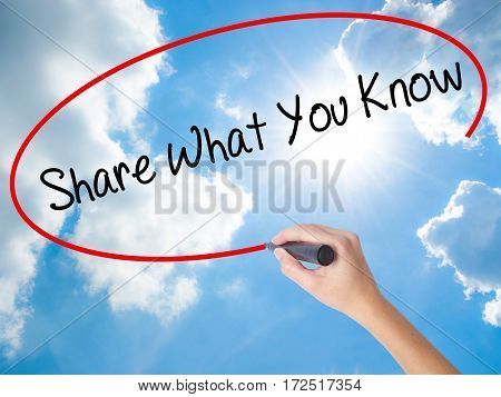 Woman Hand Writing Share What You Know With Black Marker On Visual Screen