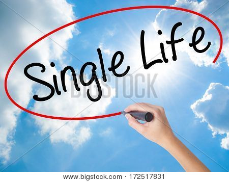 Woman Hand Writing Single Life With Black Marker On Visual Screen