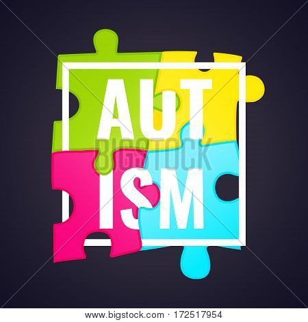 Autism awareness poster with puzzle pieces in a frame on dark background. Solidarity and support symbol. Medical concept. Vector illustration.