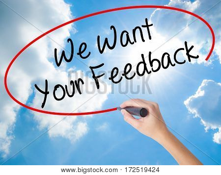 Woman Hand Writing We Want Your Feedback With Black Marker On Visual Screen