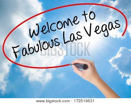 Woman Hand Writing Welcome To Fabulous Las Vegas With Black Marker On Visual Screen