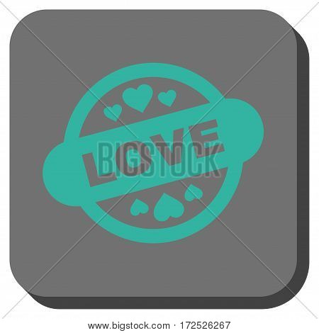 Love Stamp Seal interface toolbar icon. Vector pictogram style is a flat symbol centered in a rounded square button cyan and gray colors.