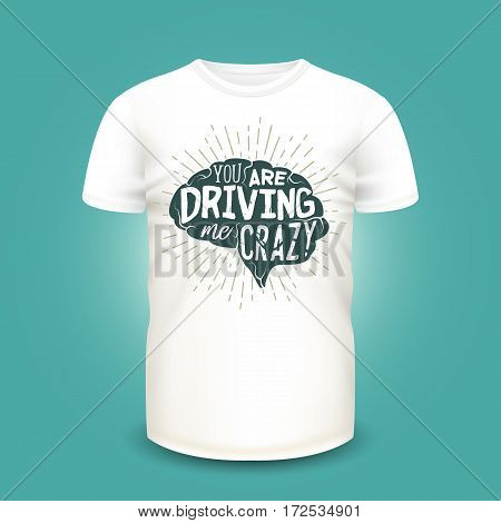 T-shirt mockup with human brains silhouette and lettering. Vector illustration. Realistic mockup and hand drawn label used for advertising emblem on textile goods, banner or poster design.
