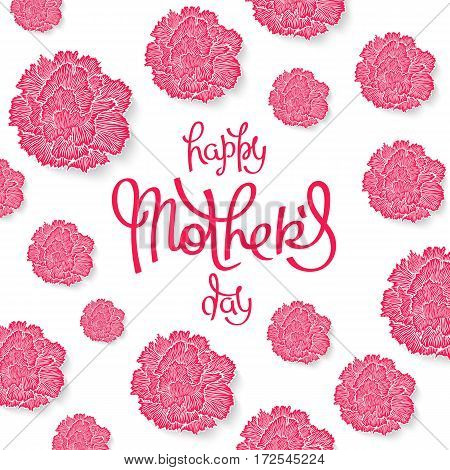 Happy Mother's Day handwritten lettering. Floral background with styled carnations. Vector illustration