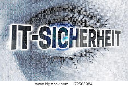 IT Sicherheit ( in german IT security) eye with matrix looks at viewer concept.