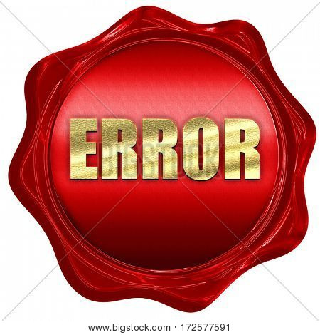 error, 3D rendering, red wax stamp with text