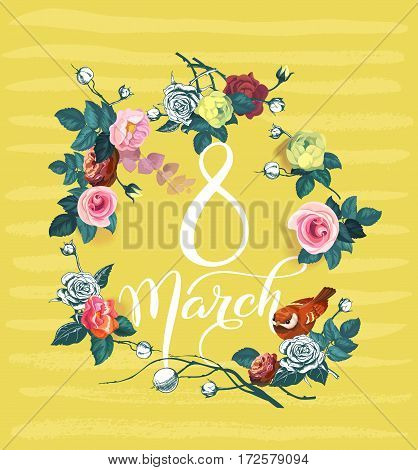 8 March. International women's day greeting card. Calligraphic words surrounded by bouquets of roses and bird against yellow background with stripes. Vector illustration for postcard, invitation