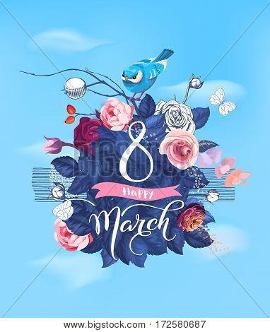 Happy 8 March. Hand lettering on blooming rose bush and little bird sitting on top against blue spring sky and clouds on background. Festive party invitation. Vector illustration for internet blog