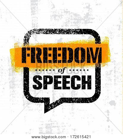 Freedom Of Speech. Inspiring Creative Social Vector Typography Banner Design Concept On Grunge Wall Background.