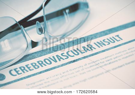 Cerebrovascular Insult - Printed Diagnosis on Blue Background and Specs Lying on It. Medical Concept. Blurred Image. 3D Rendering.