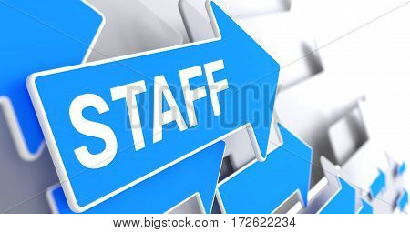 Staff - Blue Cursor with a Message Indicates the Direction of Movement. Staff, Inscription on Blue Arrow. 3D Illustration.