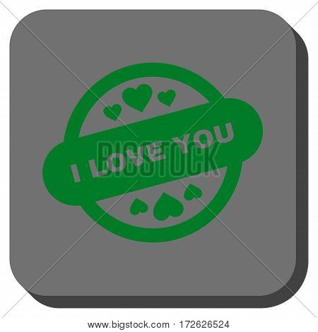 I Love You Stamp Seal square button. Vector pictograph style is a flat symbol centered in a rounded square button green and gray colors.
