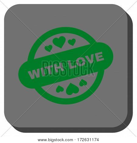 With Love Stamp Seal toolbar button. Vector pictogram style is a flat symbol inside a rounded square button green and gray colors.