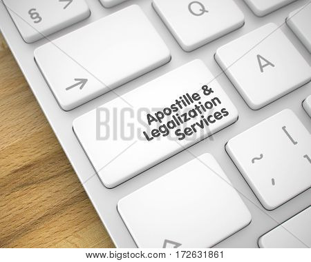 Online Service Concept: Apostille And Legalization Services on the Conceptual Keyboard lying on Wood Background. Apostille And Legalization Services Key on Keyboard Keys. with Wood Background. 3D.