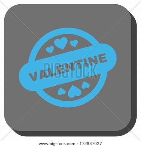 Valentine Stamp Seal interface toolbar button. Vector pictogram style is a flat symbol in a rounded square button light blue and gray colors.