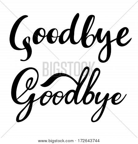 Goodbye: vector isolated illustration. Brush calligraphy and hand lettering. Inspirational typography poster. Set