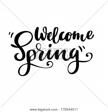 Greeting card with phrase: Welcome spring. Vector isolated illustration: brush calligraphy, hand lettering. Inspirational typography poster