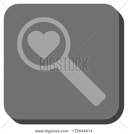 Find Love square icon. Vector pictograph style is a flat symbol inside a rounded square button light gray and gray colors.