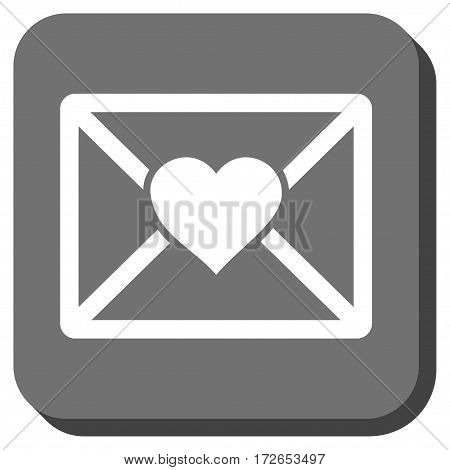Love Letter interface button. Vector pictogram style is a flat symbol in a rounded square button white and gray colors.