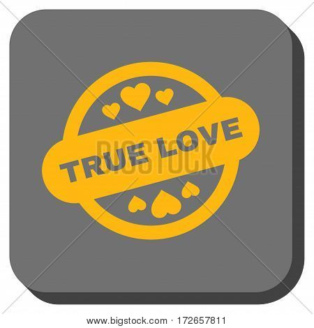 True Love Stamp Seal square icon. Vector pictogram style is a flat symbol in a rounded square button, yellow and gray colors.