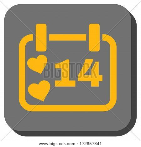 Valentine Calendar Day toolbar button. Vector pictograph style is a flat symbol in a rounded square button, yellow and gray colors.