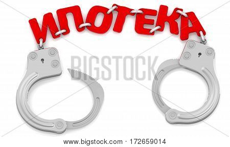 Mortgage as limiter of freedom. Steel handcuffs with red word