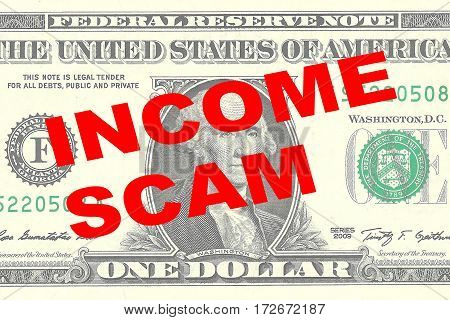 Income Scam - Financial Concept