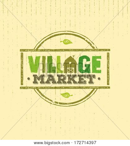 Village Market Rough Stamp Vector Concept. Local Food Sign Illustration On Craft Paper Background
