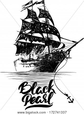 Pirate ship - hand drawn vector illustration Black pearl lettering.