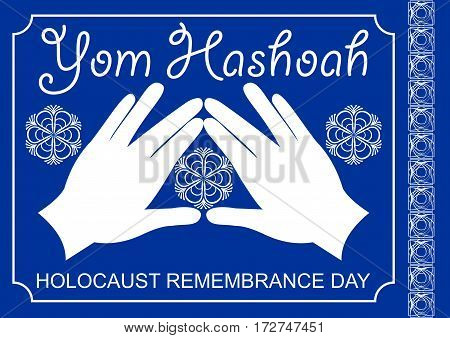 Holocaust theme in white and blue design. Cohen blessing hands with traditional flourish motif hebrew text Yom hashoah. Memorial to the victims of nazism