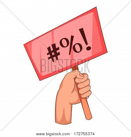 Hand holding protest placard icon. Cartoon illustration of hand holding protest placard vector icon for web