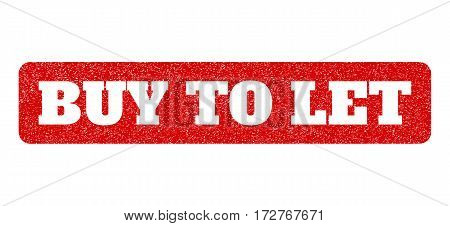 Red rubber seal stamp with Buy To Let text hole. Vector message inside rounded rectangular banner. Grunge design and scratched texture for watermark labels. Scratched sign.