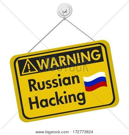 Russian hacking warning sign A yellow warning hanging sign with text Russian hacking isolated over white 3D Illustration