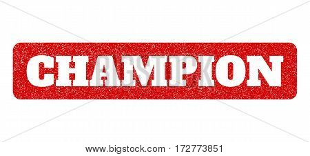 Red rubber seal stamp with Champion text hole. Vector tag inside rounded rectangular banner. Grunge design and scratched texture for watermark labels. Scratched emblem.