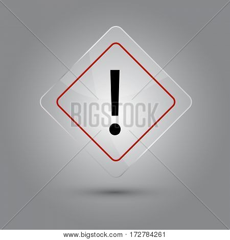glass warning sign with shadow. Vector illustration