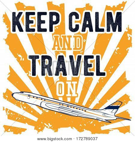Vector color illustrations depicting Passenger jet aircraft, the rising sun and the phrase with the words keep calm and travel on in retro style